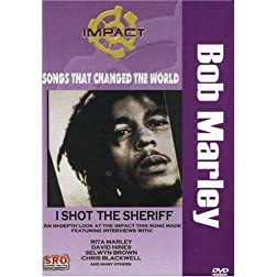 Impact! Songs That Changed the World / Bob Marley: I Shot the Sheriff