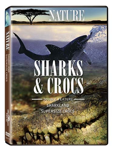 Nature: Sharks & Crocs