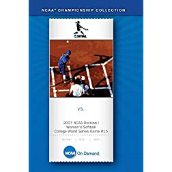 2007 NCAA(R) Division I Women's Softball College World Series Game #15