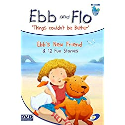 Ebb & Flo - Ebb's New Friend & 12 Fun Stories