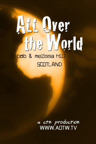 All Over the World: Bob & Melissa Hill