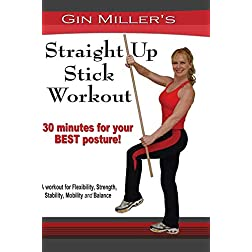 Gin Miller's Straight Up Stick Workout