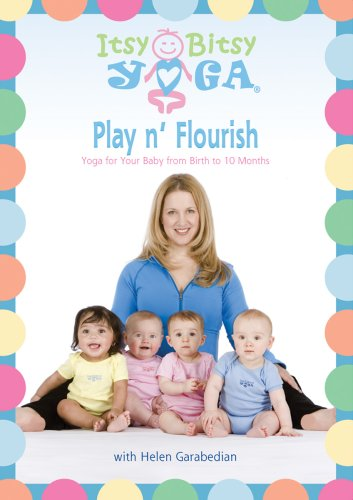 Itsy Bitsy Yoga's Play n' Flourish DVD: Yoga for Your Baby from Birth to 10 Months with Helen Garabedian