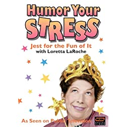 Loretta LaRoche - Humor Your Stress