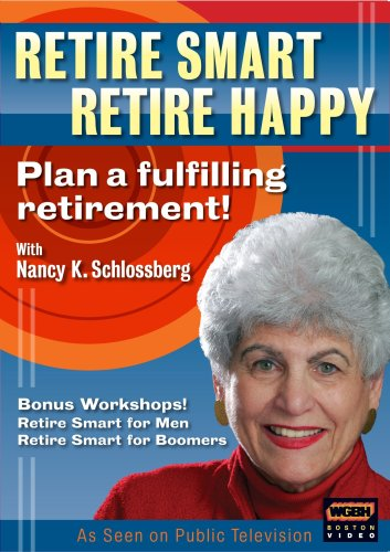 Retire Smart, Retire Happy with Dr. Nancy K. Schlossberg