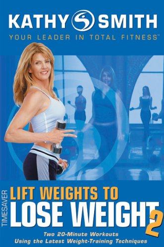 Kathy Smith: Lift Weights to Lose Weight, Vol. 2