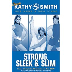 Kathy Smith: Strong Sleek and Slim