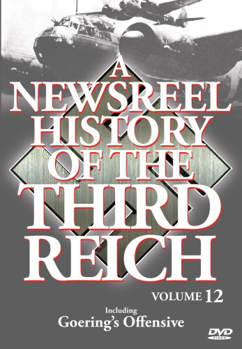 A Newsreel History Of The Third Reich- Volume 12