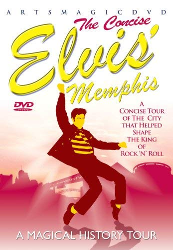 The Concise Elvis Memphis - A Magical History Tour