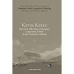 Kevin Kelly: The Next 100 Years of Science: Long-term Trends in the Scientific Method.