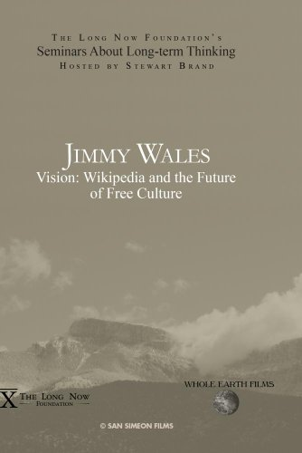 Jimmy Wales: Vision: Wikipedia and the Future of Free Culture