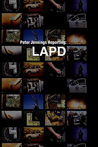 Peter Jennings Reporting: LAPD