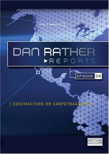 Dan Rather Reports: Contractors or Carpetbaggers? (2 DVD Set - WMVHD DVD & Standard Definition DVD)