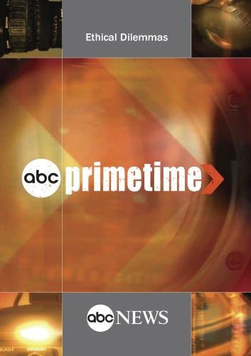 ABC News Primetime Ethical Dilemmas