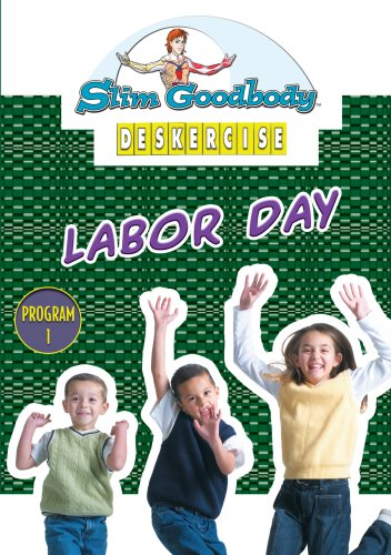 Slim Goodbody Deskercises: Labor Day
