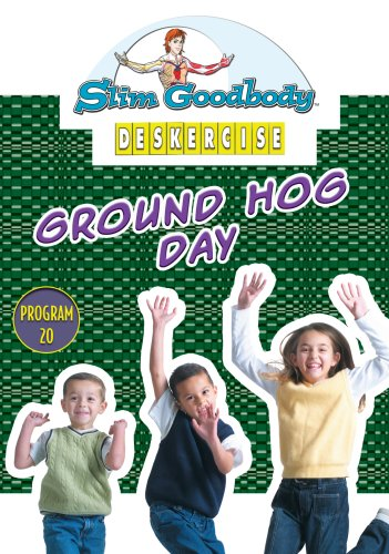 Slim Goodbody Deskercises: Ground Hog Day