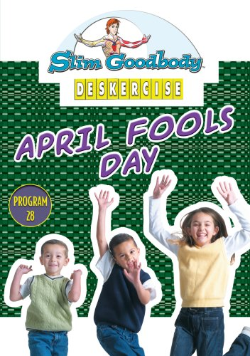Slim Goodbody Deskercises: April Fools Day