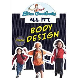 Slim Goodbody Allfit: Body Design