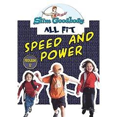 Slim Goodbody Allfit: Speed & Power