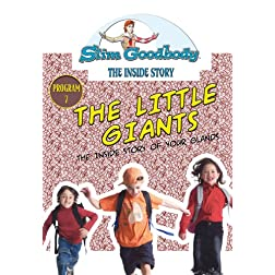 Slim Goodbody Inside Story: The Little Giants