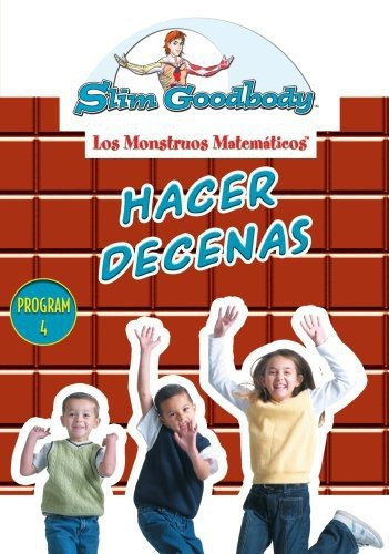 Slim Goodbody Matematicos: Hacer Decenas (Spanish)