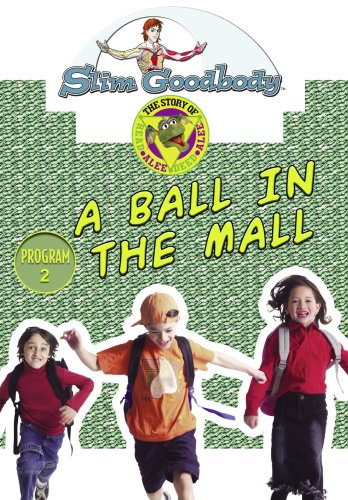 Slim Goodbody Read Alee Deed: Ball in the Mall