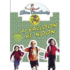Slim Goodbody Read Alee Deed: A Balloon at Noon