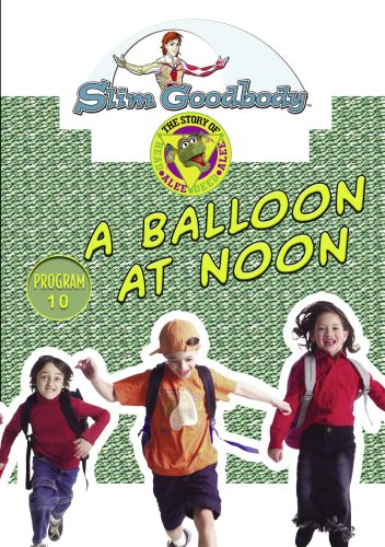 Slim Goodbody Read Alee Deed: A Balloon at Noon