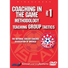 Soccer Coaching In The Game Methodology: Teaching Group Tactics