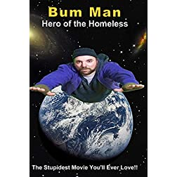Bum Man - Hero of the Homeless