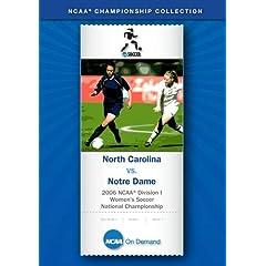 2006 NCAA Division I Women's Soccer National Championship - North Carolina vs. Notre Dame
