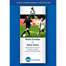 2006 NCAA Division I Women's Soccer National Championship - North Carolina vs. Notre Dame