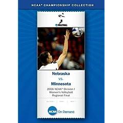 2006 NCAA Division I Women's Volleyball Regional Final - Nebraska vs. Minnesota