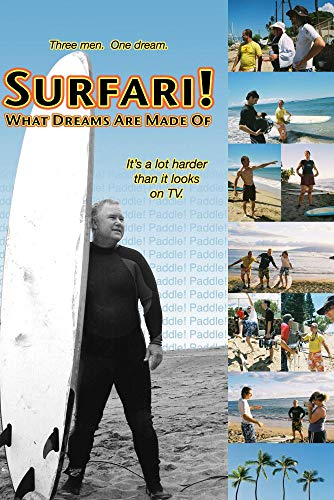 Surfari! What Dreams Are Made Of