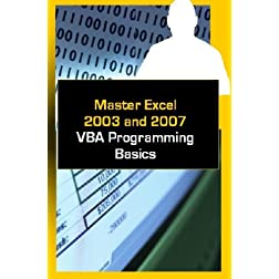 Master Excel 2003 and 2007 VBA Programming Basics