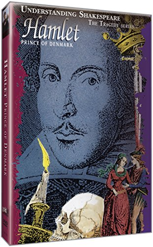Understanding Shakespeare:  Hamlet, Prince of Denmark