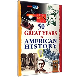 Just The Facts:  50 Great Years in American History