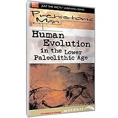 Prehistoric Man: Human Evolution Lower Paleolithic