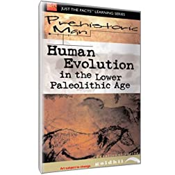 Prehistoric Man: Human Evolution Lower Paleolithic