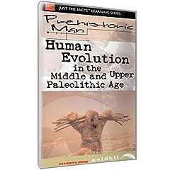 Prehistoric Man: Human Evolution Upper Paleolithic