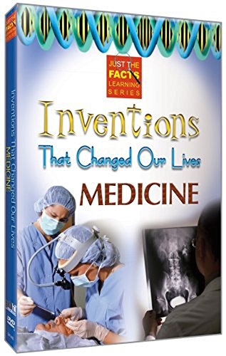 Inventions That Changed Our Lives: Medicine
