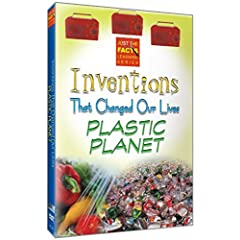 Inventions That Changed Our Lives: Plastic Planet