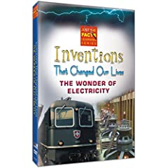 Inventions That Changed Our Lives: Electricity