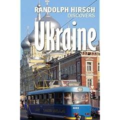 Randolph Hirsch's Ukraine Adventure