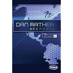 Dan Rather Reports #205: Afghanistan/Border War Update