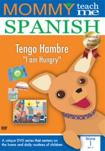 Mommy Teach Me Spanish: I Am Hungry 1