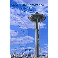 ASAP 2007 Conference - Seattle; WA (DVD 1)