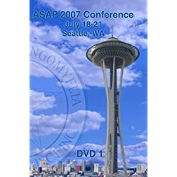 ASAP 2007 Conference - Seattle; WA (DVD 1)