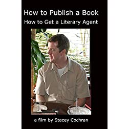 How to Publish a Book; How to Get a Literary Agent