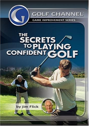 Golf Channel - The Secrets to Playing Confident Golf by Jim Flick